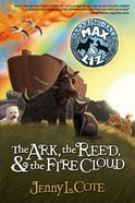 The Ark, the Reed and the Firecloud (#01 in Amazing Tales Of Max & Liz Series) eBook