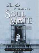 Dear God, Send Me a Soul Mate eBook