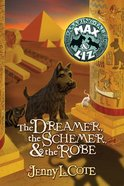 The Dreamer, the Schemer, and the Robe (#02 in Amazing Tales Of Max & Liz Series)