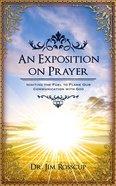 An Exposition on Prayer