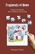 Fragments of Home: Piecing Life Together After Childhood Sexual Abuse (With Cd) eBook