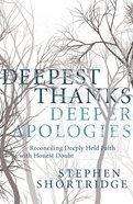 Deepest Thanks, Deeper Apologies eBook
