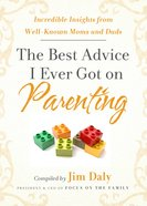 The Best Advice I Ever Got on Parenting eBook