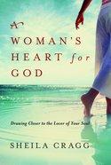 A Woman's Heart For God eBook
