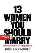 13 Women You Should Never Marry eBook