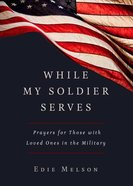 While My Soldier Serves eBook