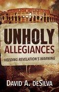 Unholy Allegiances: Heeding Revelation's Warning eBook