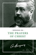 Sermons on the Prayers of Christ eBook