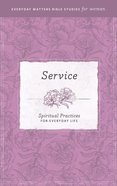 Service (Everyday Matters Bible Studies For Women Series) eBook