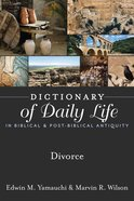 Divorce (Dictionary Of Daily Life In Biblical & Post Biblical Antiquity Series)