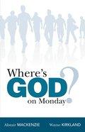 Where's God on Monday? eBook
