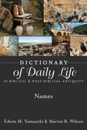 Names (Dictionary Of Daily Life In Biblical & Post Biblical Antiquity Series)