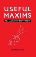 Useful Maxims: In a World of Empty Speak eBook
