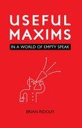 Useful Maxims: In a World of Empty Speak eBook