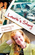 Laurie's Story: Discovering Joy in Adversity eBook