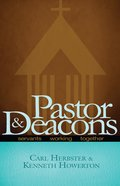Pastor and Deacons: Servants Working Together eBook