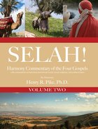Selah! Harmony Commentary of the Four Gospels, Volume 2 eBook