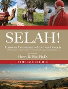Selah! Harmony Commentary of the Four Gospels, Ebook Volume 3 eBook