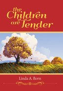The Children Are Tender eBook