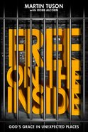 Free on the Inside: God's Grace in Unexpected Places eBook