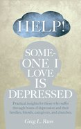 Help! Someone I Love is Depressed eBook