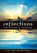 Reflections on Faith and Prayer: A 61-Day Devotional eBook