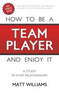 How to Be a Team Player and Enjoy It: A Study in Staff Relationships eBook