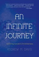 An Infinite Journey: Growing Toward Christlikeness eBook
