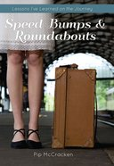 Speed Bumps and Roundabouts eBook