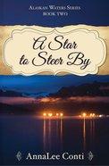 A Star to Steer By: Alaskan Waters Series Book 2 eBook