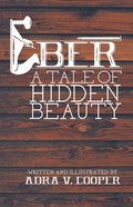 Eber: A Tale of Hidden Beauty eBook