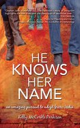 He Knows Her Name: A Relentless Pursuit to Adopt From India eBook