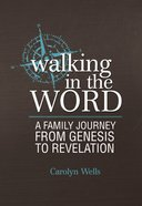 Walking in the Word: A Family Journey From Genesis to Revelation