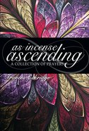 As Incense Ascending: A Collection of Prayers eBook