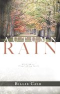 Autumn Rain: Growing a Flourishing Faith eBook