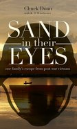Sand in Their Eyes: One Family's Escape From Post-War Vietnam eBook