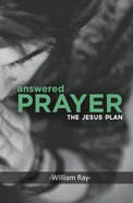 Answered Prayer: The Jesus Plan eBook