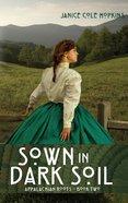 Sown in Dark Soil (#2 in Appalachian Roots Series) eBook
