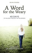 A Word For the Weary: 40 Days of Walking Through the Wilderness eBook
