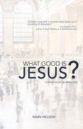 What Good is Jesus? eBook