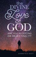 Divine Love of God: The Are You Accepting Or Rejecting It? eBook