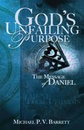 God's Unfailing Purpose: The Message of Daniel eBook