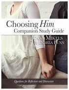 Choosing Him Companion (Study Guide) eBook