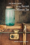 The Nearly Twins and the Secret in the Mason Jar Paperback