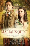 Mariah's Quest (#02 in Daughters Of Harwood House Series)