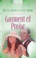 Garments of Praise (#169 in Heartsong Series) eBook