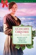 A Cascades Christmas (Romancing America Series) eBook