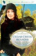 4in1: Romancing America: Cedar Creek Seasons (Romancing America Series) eBook