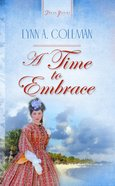 A Time to Embrace (#396 in Heartsong Series) eBook