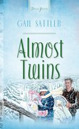 Almost Twins (#406 in Heartsong Series)